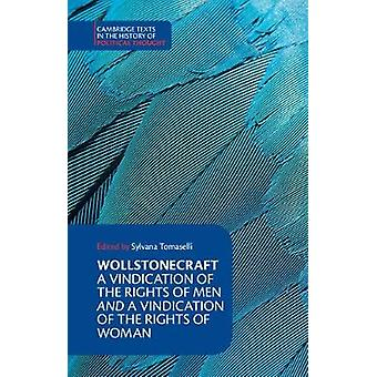 Wollstonecraft - A Vindication of the Rights of Men and a Vindication