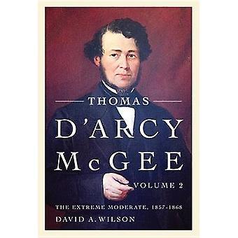 Thomas D'Arcy McGee - el volumen de moderada extrema - 1857 - 1868 - 2 - por