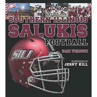 Södra Illinois Salukis fotboll genom Dan Verdun - 9780809336197 bok