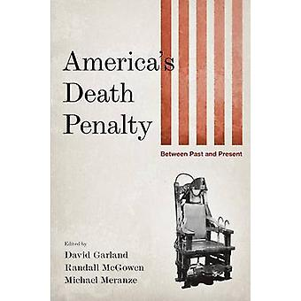 Peine de mort de l'Amérique - entre passé et présent par David Garland-