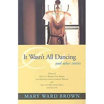 Non era tutto danzante - e altre storie di Mary Ward Brown - 9780817