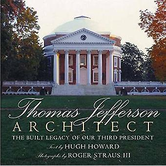Thomas Jefferson - Architect - The Built Legacy of Our Third President