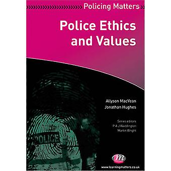 Police Ethics and Values by Allyson MacVean - Jonathan Hughes - Peter