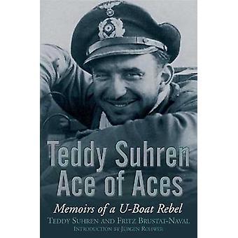Teddy Suhren asem asów - wspomnienia z u-Boota Rebel przez Teddy Suhren-