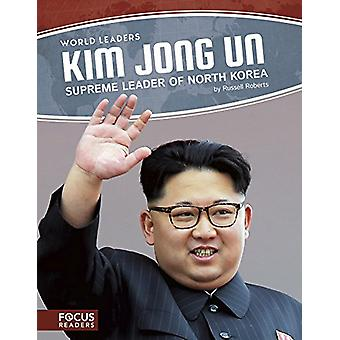 Kim Jong Un - Supreme Leader of North Korea by Russell Roberts - 97816