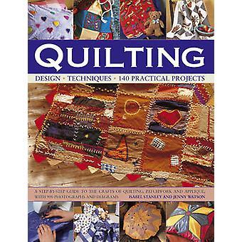 Quilten - Design - Techniken - 140 Praxisprojekte - ein Schritt von St