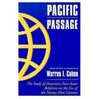 Pacific Passage - The Study of American-East Asian Relations on the Ev