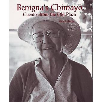 Benigna's Chimayo - Cuentos from the Old Plaza by Don J. Usner - 97808