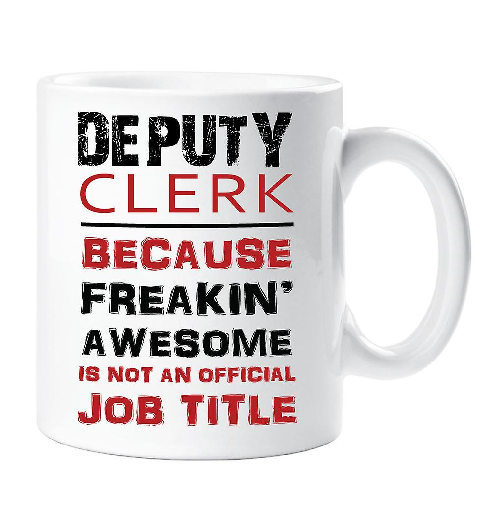 Title Mug Awesome Because Job An Official Freakin Isn't Clerk Deputy doerBCx