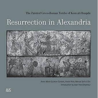 Résurrection à Alexandrie - les tombes peintes gréco-romaine de Kom Al-S