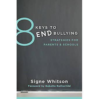 8 touches pour mettre fin à l'intimidation - Strategies for Parents & écoles par Signe Whi