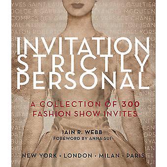 Invitation Strictly Personal - A Collection of 300 Fashion Show Invita