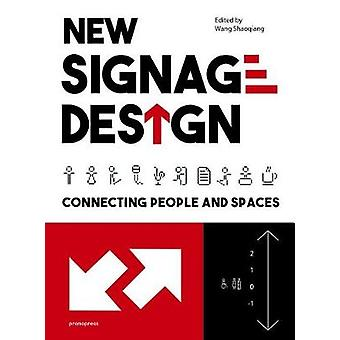 New Signage Design - Connecting People & Spaces by New Signage Des