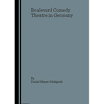 Boulevard Comedy Theatre in Germany (1st Unabridged) by Daniel Meyer-