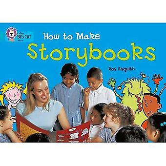 How to Make a Storybook (Collins Big Cat)