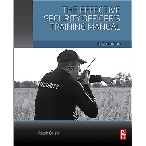 The Effective Security Officer& 039;s Training Manual