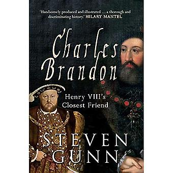 Charles Brandon: Henry VIII engster Freund