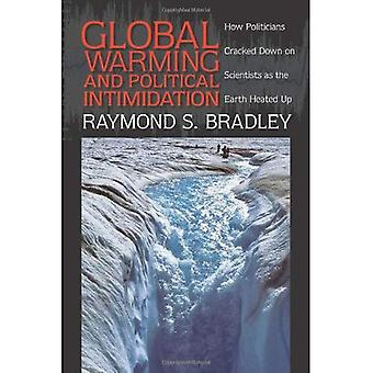 Global Warming and Political Intimidation: How Politicians Cracked Down on Scientists As the Earth Heated Up