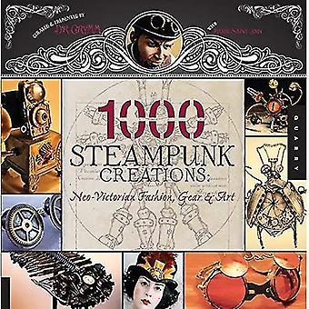 Créations Steampunk 1000: néo-victorien Fashion, Gear & Art