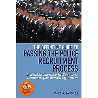 Definitive Guide To Passing The Police Recruitment Process: A handbook for prospective police officers, special...