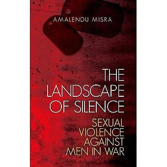 Le paysage du Silence: la Violence sexuelle contre les hommes en guerre