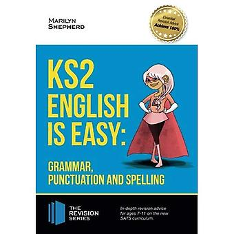 KS2: English is Easy - Grammar, Punctuation and Spelling. In-depth revision advice for ages 7-11 on the new SATs...