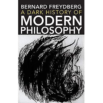 A Dark History of Modern Philosophy (Studies in Continental Thought)