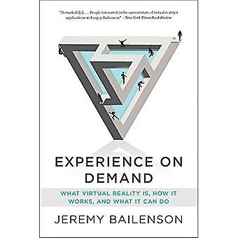 Experience on Demand: What Virtual Reality Is, How It� Works, and What It Can Do