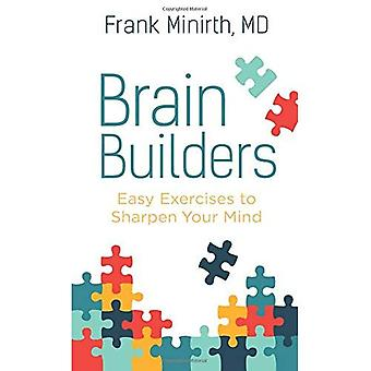Brain Builders: Easy Exercises to Sharpen Your Mind