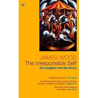 Das unverantwortliche selbst - auf Lachen und der Roman von James Wood - 978