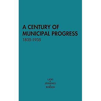 Århundrede af kommunale fremskridt 18351935 af Laski & Harold Joseph