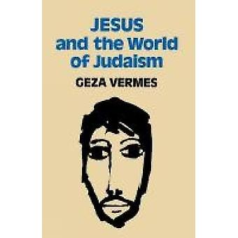 Jesus och världen av judendomen av Vermes & Geza