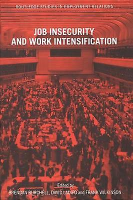 Job Insecurity and Work Intensification by Burchell & Brendan