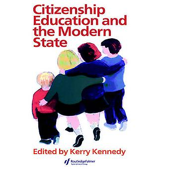 Citizenship Education and the Modern State by Kennedy & Kerry