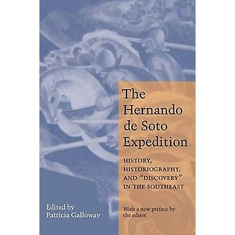 Hernando de Soto Expedition History Historiography and Discovery in the Southeast by Galloway & Patricia Kay