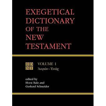 Exégétique Dictionary of the New Testament Vol. 1 par Balz & Horst Robert