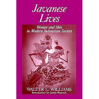 Javanese Lives Women and Men in Modern Indonesian Society by Williams & Walter L.