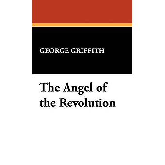 The Angel of the Revolution by Griffith & George