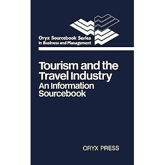 Tourism and the Travel Industry An Information Sourcebook by Enggass & Peter M.
