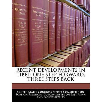 Recent Developments In Tibet One Step Forward Three Steps Back by United States Congress Senate Committee