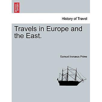 Travels in Europe and the East. Vol. II by Prime & Samuel Irenus