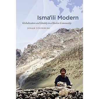 Ismaili Modern Globalization and Identity in a Muslim Community by Steinberg & Jonah