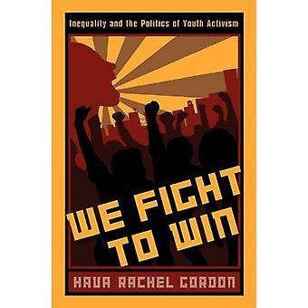 我々 は戦う勝つ不平等とゴードン & Hava レイチェルによって若者の行動の政治