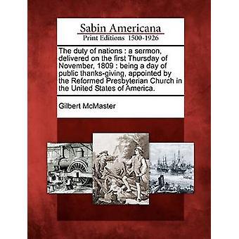 Die Pflicht der Nationen hielt eine Predigt am ersten Donnerstag im November 1809 ein Tag der öffentlichen Danksagung der Reformierten Presbyterianischen Kirche in den Vereinigten Staaten von Amerika ernannt. von McMaster & Gilbert