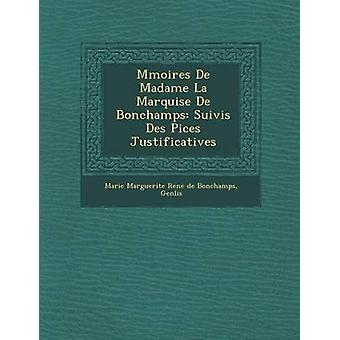 M Moires de Madame La marchesa di Bonchamps Suivis Des Pi Ces Justificatives di Genlis