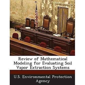 Review of Mathematical Modeling for Evaluating Soil Vapor Extraction Systems by U.S. Environmental Protection Agency