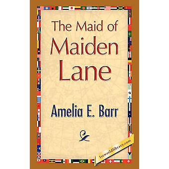The Maid of Maiden Lane by Barr & Amelia E.