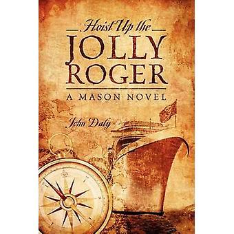 Hijsen van de Jolly Roger Mason roman door Daly & John
