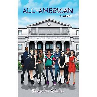 AllAmerican A Novel by White & Brigitte
