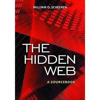 Il nascosto Web un Sourcebook di Scheeren & William